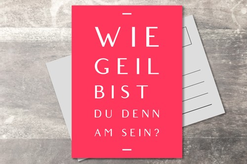 Postkarte 10x15 Geil